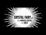 Кристал Фэйри и волшебный кактус и 2012 / Crystal Fairy & the Magical Cactus and 2012 (2013) - начальные титры